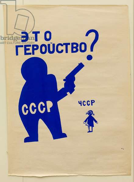 Prague Spring 1968 - Prague Spring - poster during the Russian repression of August 1968 - Is that heroism?