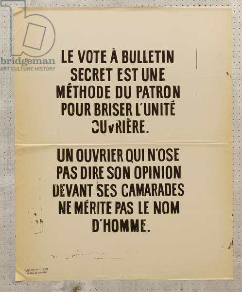 France - Poster May 1968 - Poster, France, May 68: The secret ballot vote is a method of the boss to break the workers' unit. A worker who does not dare say his opinion before his comrades did not deserve the man's name. Serigraphy, text poster, popular workshop ex school of fine arts