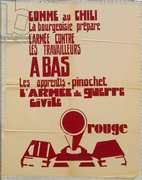 France - Poster May 1968 - Poster, France, May 68: As in Chile, the bourgeoisie prepares the army against the workers. Down with the apprentices Pinochet The Red Civil War Army. Serigraphy 84x67 cm