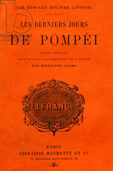 "Cover of a French edition of the book """" Les derniers jours de Pompei"""" (The last days of Pompeii - Edward Bulwer Lytton (1803-1873), Hachette edition 1905 -"