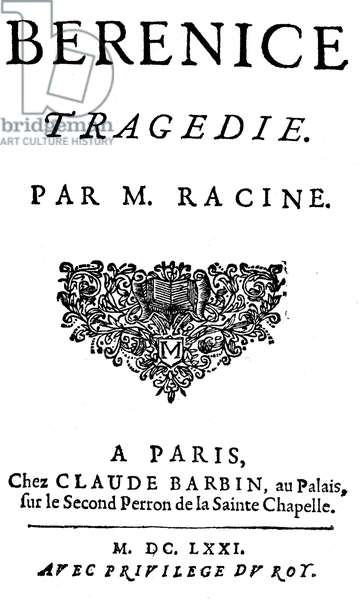 Title page of the Berenice tragedie by Jean Racine (1639-1699), edition Claude Barbin, 1671 (engraving)