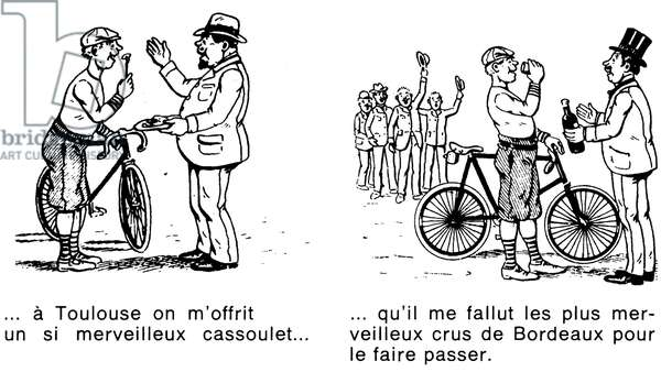 """Cartoon of the first Tour de France cyclist in 1903: """"Why I didn't win a Tour de France"""". In Toulouse I was offered such a wonderful cassoulet that I needed the most wonderful wines of Bordeaux to pass it!"""" - extract from the newspaper """""""" L'Actualite """""""" No 184 of 26 July 1903 - bike, cycling, sport cycling, hygiene, calories, wine, drink, doping -"""
