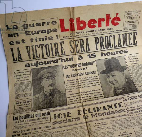"the ""one"" of the newspaper Liberte (Daily of Socialist Unite) of 9 May 1945: The war in Europe is over! Victory will be proclaimed today at 3 pm - Delirante joy in the world - portraits of Joseph Stalin and Winston Churchill - Second World War 39-45 (1939 - 1945) -"