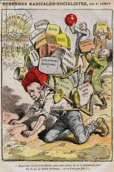 Radical-Socialists (socialist radicals): cartoon by Achille Lemot (1846-1909) in Le Pelerin (1909) - a worker crashes under the burden of taxes, taxes and inconveniences resulting from the mismanagement of the government and Georges Clemenceau - strikes, demonstrations, deficit, anticlericalism, disasters theft, confiscation, evictions, Dreyfus case...