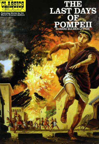 "Cover of an English edition of the book ""The last days of Pompeii - novel by Lord Edward Bulwer Lytton), edition Classics Illustrated 2011 (Classic Comic Store), painted cover unattributed - eruption of the volcano Vesuve, roman novel -"