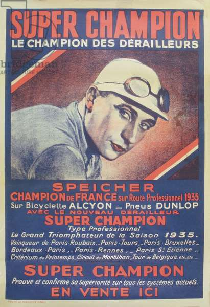 Poster advertising 'Super Champion' derailleur gears, with the champion Georges Speicher (1907-78) 1935 (colour litho)
