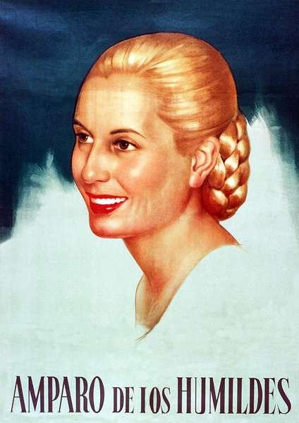 Argentina: Eva Peron (1919-1952), 'Amparo de los Humildes' (Protector of the Humble), propaganda poster, Buenos Aires, 1948