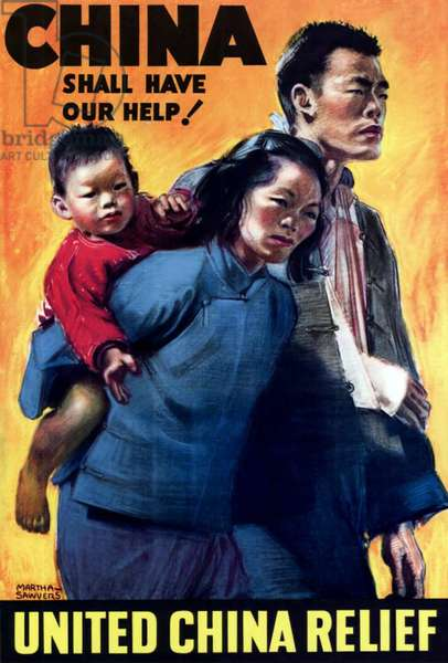 USA / China: 'China Shall Have Our Relief', United States United China Relief fund poster supporting the Chinese Republic in its fight against Japanese aggression, Martha Sawyers, c. 1941