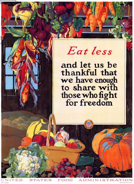 USA: 'Eat less and let us be thankful that we have enough to share with those who fight for freedom'. First World War propaganda poster, United States Food Administration, c. 1917