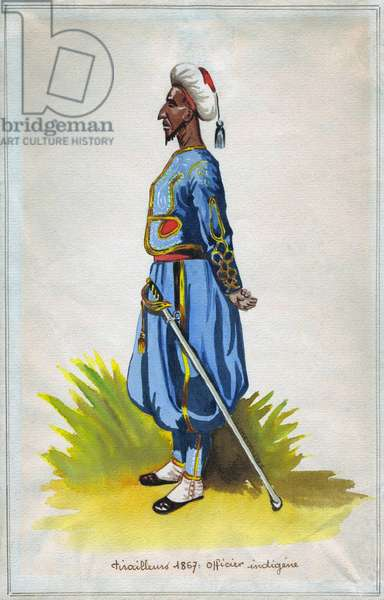 France: 'Tirailleur 1867: 'Officier Indigene' (Native Rifleman, 1867). Anonymous watercolour, 1867