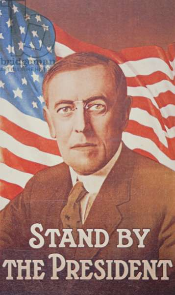 'Stand by the President', poster depicting Woodrow Wilson (1856-1924) 1917 (colour litho)