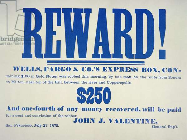 Reward poster for the capture of the robber of the Wells Fargo 'Express Box', issued San Fransisco, 27th July, 1875 (litho)