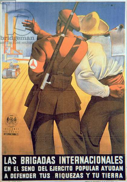 'The International Brigades at the core of the Popular Army help defend your wealth and homeland', Republican poster (colour litho)