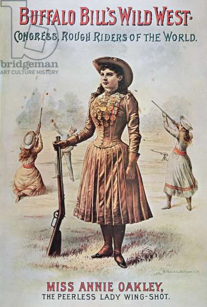 Poster for Buffalo Bill's (1846-1917) Wild West Show, featuring Annie Oakley (1860-1926) c.1899 (colour litho)
