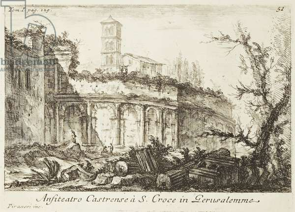 Ampitheater at Santa Croce in Gerusaleme, from the series 'Vedute di Roma', plate 6, 1745 (etching)