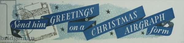 Send him greetings on a Christmas Airgraph form, 1944 (colour litho)