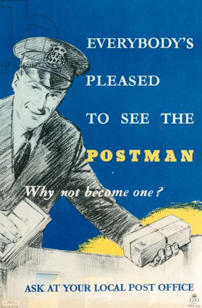 Everybody's pleased to see the Postman. Why not become one?, 1956 (colour litho)