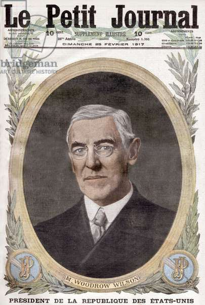 """Frontpage of french newspaper """"Le Petit Journal"""" , february 25, 1917: Woodrow Wilson (1856-1924) 28th american president in 1913-1921"""