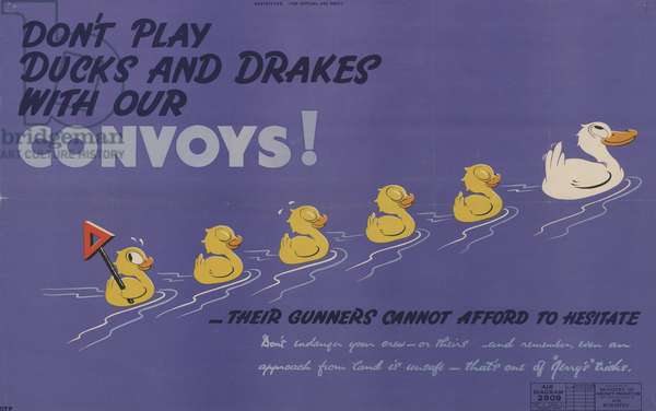 Don't Play Duck and Drakes with out Convoys!, 1939-45 (colour litho)