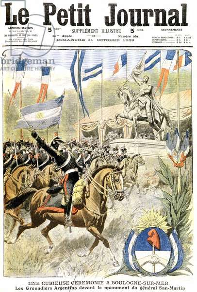 Argentine Grenadiers at the Inauguration of a Monument to General Jose de San-Martin, Liberator of the South American Republic, at Boulogne-sur-Mer, from 'Le Petit Journal', 31st October 1909 (litho)