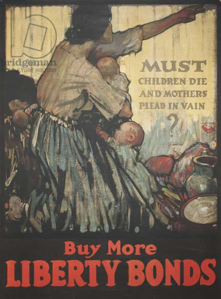 Must Children Die and Mothers Plead in Vain? Buy More Liberty Bonds, c.1918 (colour litho)