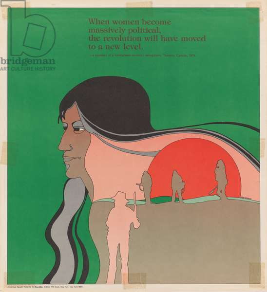 When Women Become Massively Political, the Revolution Will Have Moved to a New Level, 1974 (offset lithograph)