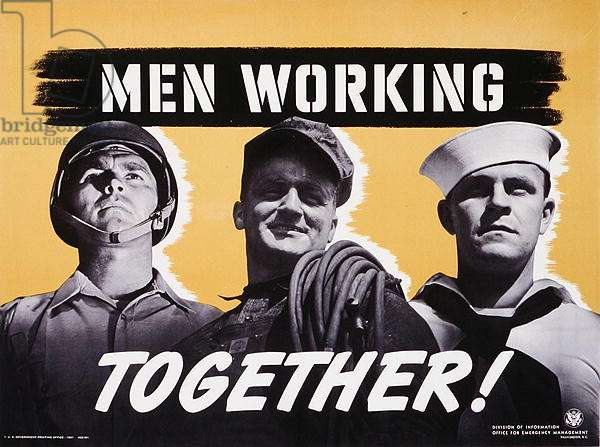 'Men Working Together', World War Two poster, printed by the US Government printing office, 1940s (colour litho)