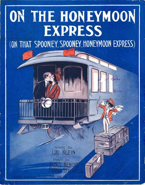 """On the Honeymoon Express,"" music by James Kendis and Frank Stilwell, words by Lou Klein, 1913 (colour litho)"