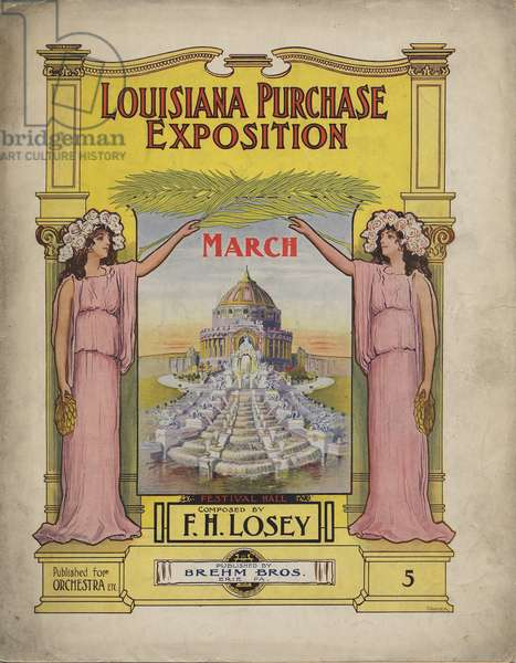 Louisiana Purchase Exposition March, Festival Hall, composed by F.H. Losey, c.1904 (colour litho)
