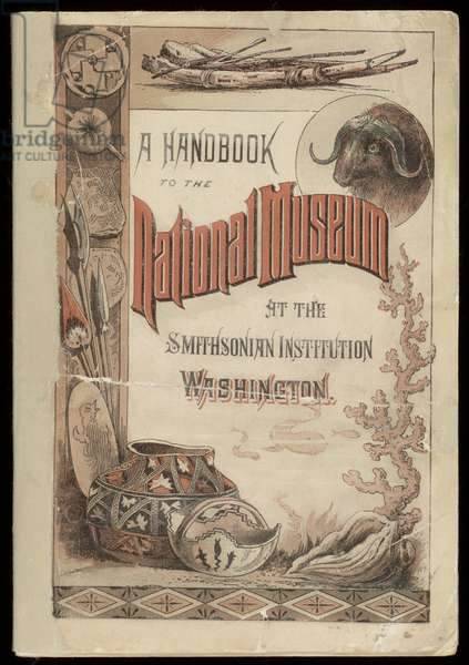 A Handbook to the National Museum at the Smithsonian Institution, Washington, Brentano Brothers, 1886 (colour litho)