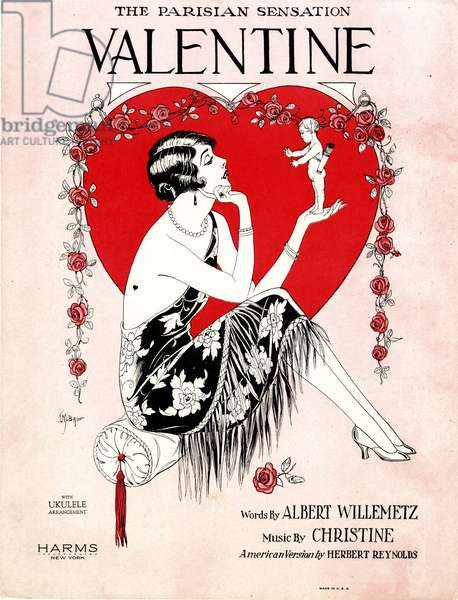 """Valentine,"" 1906 music by H. Christine, words by Albert Willemetz, American version by Herbert Reynolds, 1928 (colour litho)"