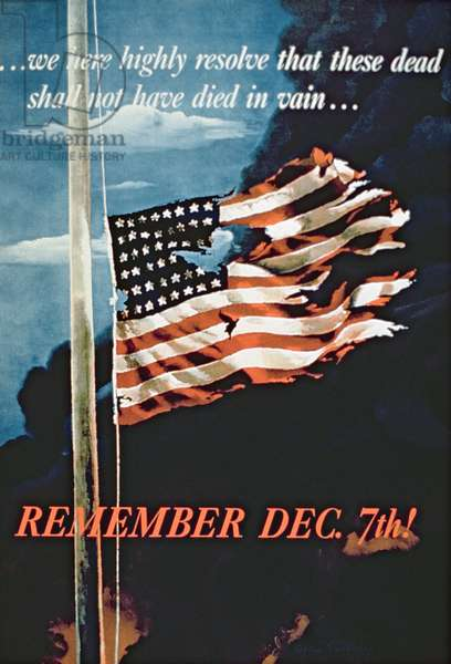 '..We Here Highly Resolve That These Dead Shall Not Have Died In Vain, Remember December 7th!', 2nd World War poster (colour litho)