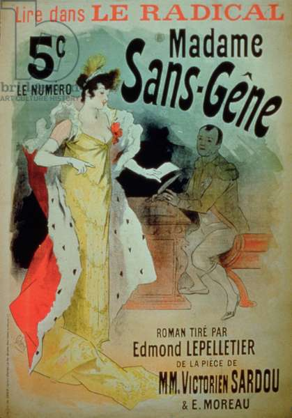 'Madame Sans-Gene' in Le Radical, by Edmond Lepelletier, taken from the play by Victorien Sardou (1831-1908) and E. Moreau (colour litho)
