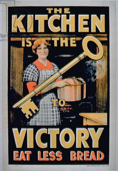 'The Kitchen Is The Key To Victory, Eat Less Bread', 1st World War poster, c.1917 (colour litho)