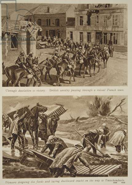 Through desolation to victory: British cavalry passing through a ruined French town / Pioneers draining the floods and laying duckboard tracks on the way to Passchendaele, 1914-19 (litho)