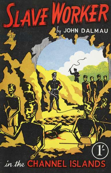 Front cover of 'Slave Worker in the Channel Islands' by John Dalmau, pub. 1950s (colour litho)
