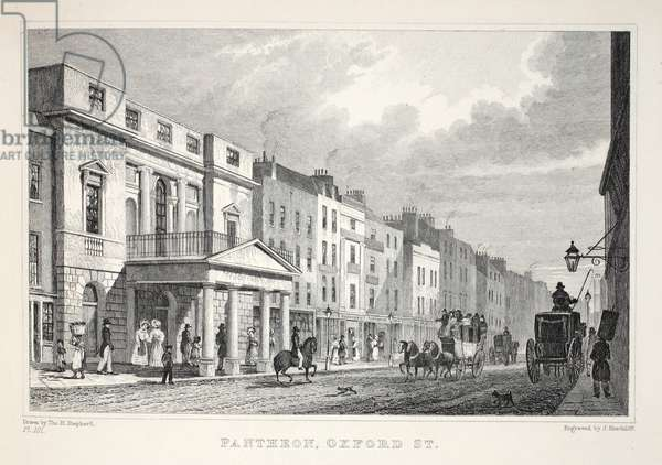 The Pantheon, Oxford Street, from 'London and it's Environs in the Nineteenth Century' pub. Jones & Co., 1827-1829 (engraving)