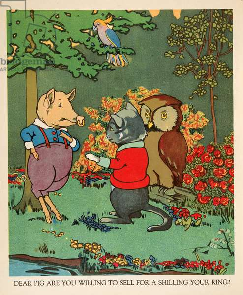 """Dear Pig are you willing to seel for a shilling your ring?"", from Peter Rabbit Little Red Hen and Owl and Pussy Cat pub. Charles E Graham & Co. c. 1900 (chromolithograph)"