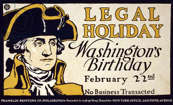 Legal Holiday, Washington's Birthday, February 22nd;  No Business Transacted, pub. 1890's (colour litho)