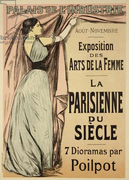 Reproduction of a poster advertising 'La Parisienne du Siecle' an exhibit of seven dioramas by Poilpot at the Exposition des Arts de la Femme, Palais de l'Industrie, Paris, 1892 (colour litho)