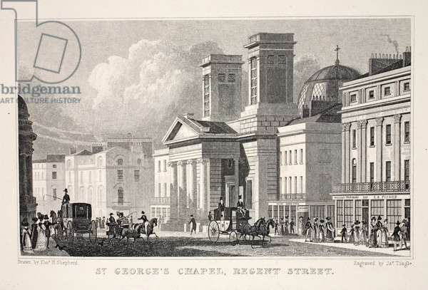 St George's Chapel, Regent Street, from 'London and it's Environs in the Nineteenth Century' pub. Jones & Co., 1827-1829 (engraving)