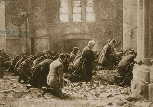 'From war, pestilence and famine, Good Lord deliver us', Modern Crusaders at prayer in a ruined fane in France, 1914-19 (litho)