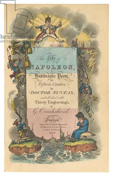 Titlepage of 'The Life of Napoleon: A Hudibrastic Poem in Fifteen Cantos by Doctor Syntax', London, 1817 (hand-coloured engraving)
