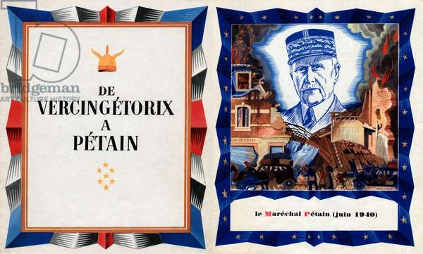 De Vercingetorix a Petain album of propaganda for Vichy government, France, 1942 : cover and portrait of marshal Philippe Petain, illustration by Jean Chieze