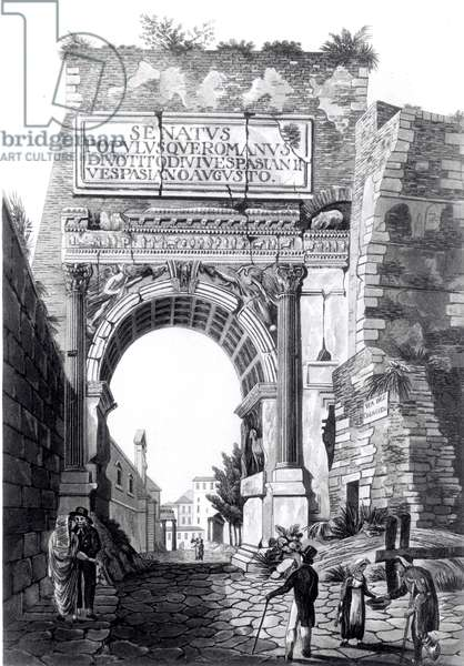 The Arch of Titus, from 'Antiquities of Rome: Comprising Twenty-four Select Views of its Principal Ruins from Drawings made in the Year 1818', aquatint by David Havell, published 1820 (aquatint) (b/w photo)