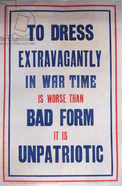 To dress extravagantly in wartime is unpatriotic