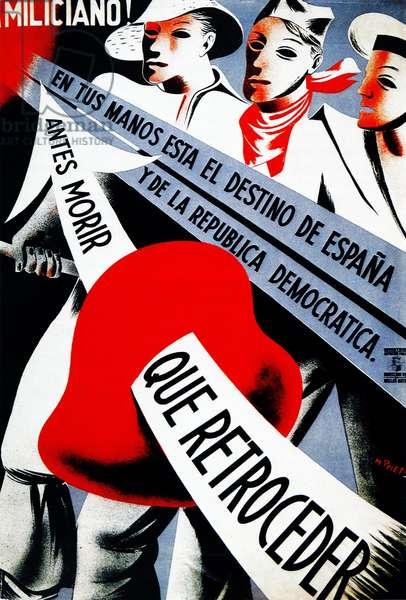 """Spanish Civil War (1936-1939): """"Miliciano! Antes morir que retroceder """", 1936 (poster)"""