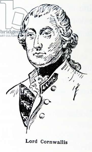 Lord Charles Cornwallis; (1738 – 1805); Earl Cornwallis. British Army officer and colonial administrator.