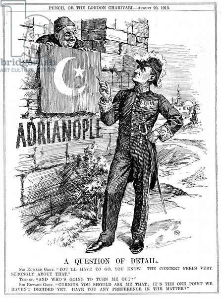Second Balkan War 1913. Sir Edward Grey (lst Viscount Grey of Fallodon) British Foreign Secretary 1905-1916 warning Turkey (Ottomans) they must leave Adrianople which they reoccupied after breaking the Treaty of London of 30 May ending Second Balkan War.
