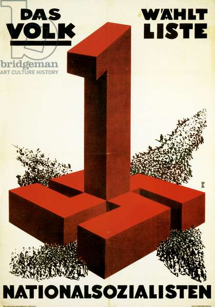 Political Poster. Germany. 1932. The people have chosen the list no. 1: the National Socialists.